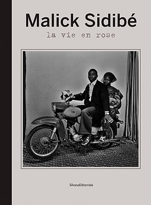 Malick Sidibé La Vie En Rose - Sidibe, Malick (Photographer), and Incardona, Laura (Text by), and Serani, Laura (Text by)