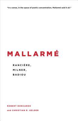 Mallarme: Ranciere, Milner, Badiou - Boncardo, Robert