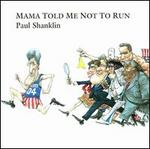 Mama Told Me Not to Run