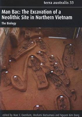 Man Bac (Terra Australia 33): The Excavation of a Neolithic Site in Northern Vietnam - Oxenham, Marc F., and Dung, Nguyen Kim