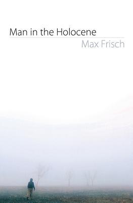 Man in the Holocene - Frisch, Max