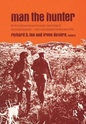 Man the Hunter - Lee, Richard Borshay, and DeVore, Irven
