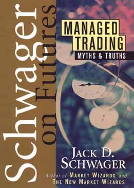 Managed Trading: Myths & Truths - Schwager, Jack D