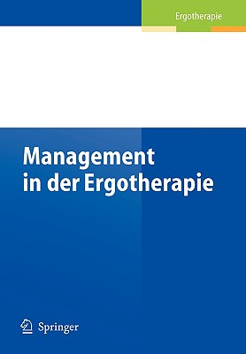 Management in Der Ergotherapie - Walkenhorst, Ursula (Editor), and Burchert, Heiko (Editor)