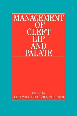Management of Cleft Lip and Palate - Watson, A, and Sell, Debbie, and Grunwell, Pamela