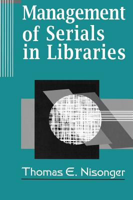 Management of Serials in Libraries - Nisonger, Thomas E
