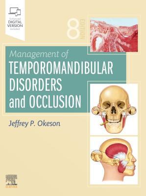 Management of Temporomandibular Disorders and Occlusion - Okeson, Jeffrey P