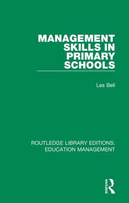 Management Skills in Primary Schools - Bell, Les