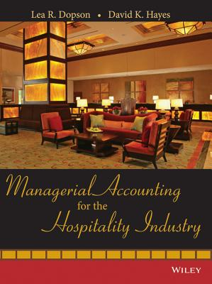 Managerial Accounting for the Hospitality Industry - Dopson, Lea R, and Hayes, David K