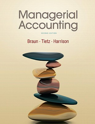 Managerial Accounting - Bamber, Linda S, and Braun, Karen, and Harrison, Walter T, Jr.