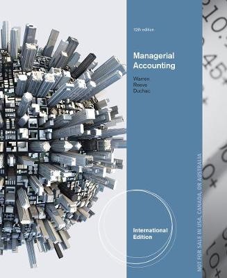 Managerial Accounting - Duchac, Jonathan E., and Warren, Carl, and Reeve, James