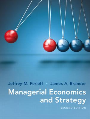 Managerial Economics and Strategy - Perloff, Jeffrey, and Brander, James