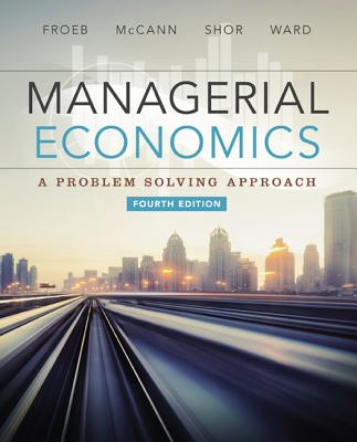 Managerial Economics - McCann, Brian, and Froeb, Luke M., and Shor, Mike