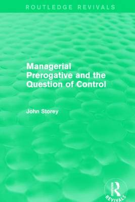 Managerial Prerogative and the Question of Control - Storey, John