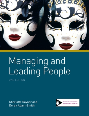 Managing and Leading People - Rayne, Charlotte, and Adam-Smith, Derek