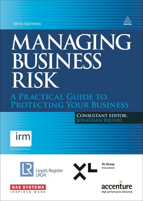 Managing Business Risk: A Practical Guide to Protecting Your Business - Reuvid, Jonathan