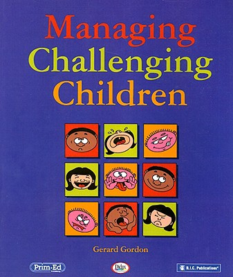 Managing Challenging Children - Gordon, Gerard