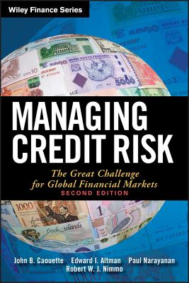 Managing Credit Risk: The Great Challenge for Global Financial Markets - Caouette, John B, and Altman, Edward I, and Narayanan, Paul