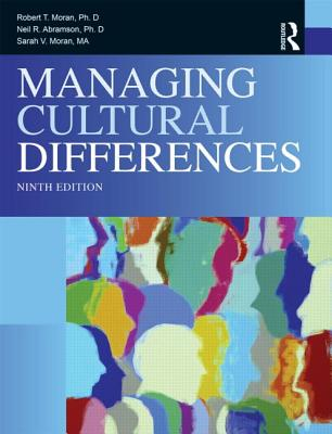 Managing Cultural Differences - Moran, Robert T., and Abramson, Neil Remington, and Moran, Sarah V.