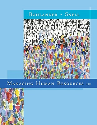Managing Human Resources - Bohlander, George, and Snell, Scott