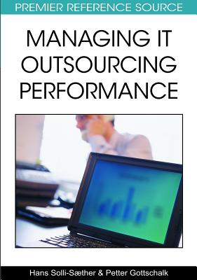 Managing It Outsourcing Performance - Solli-Saether, Hans, and Gottschalk, Petter, and Solli-Sther, Hans (Editor)