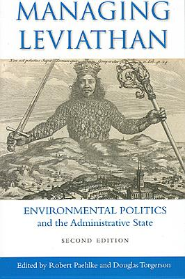 Managing Leviathan: Environmental Politics and the Administrative State - Paehlke, Robert (Editor), and Torgerson, Douglas (Editor)