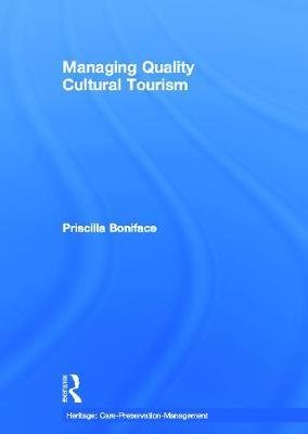 Managing Quality Cultural Tourism - Boniface, Priscilla
