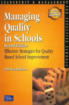 Managing Quality for Schools: Effective Strategies for Quality-Based School Improvement - West-Burnham, John