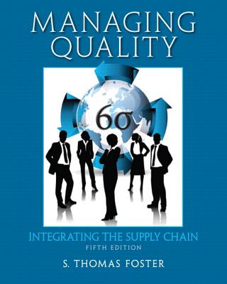 Managing Quality: Integrating the Supply Chain - Foster, S. Thomas