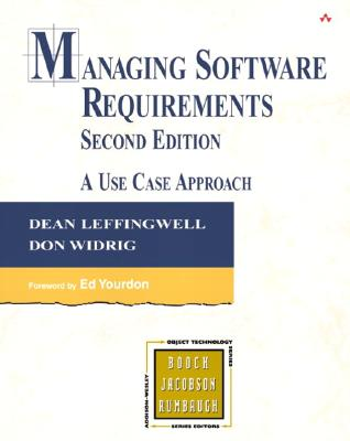 Managing Software Requirements: A Use Case Approach - Leffingwell, Dean, and Widrig, Don, and Yourdon, Ed (Foreword by)