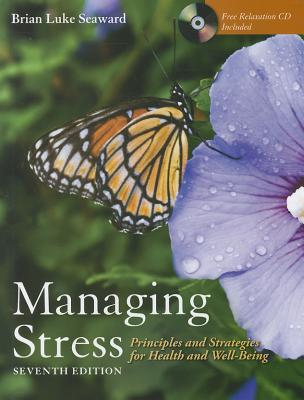 Managing Stress: Principles and Strategies for Health and Well-Being - Seaward, Brian Luke, Ph.D.