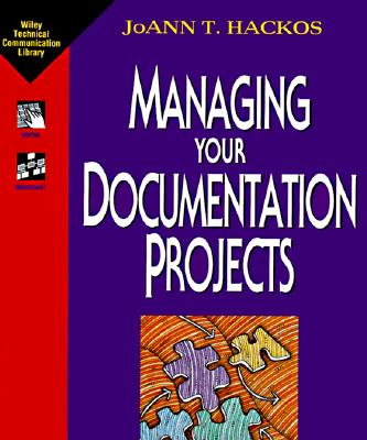 Managing Your Documentation Projects - Hackos, Joann T