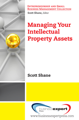 Managing Your Intellectual Property Assets - Shane, Scott, and Scott, Shane
