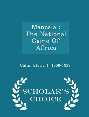 Mancala: The National Game of Africa - Scholar's Choice Edition - Culin, Stewart