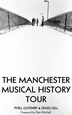 Manchester Musical History Tour - Gatenby, Phill, and Gill, Craig