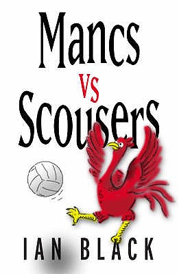 Mancs vs Scousers and Scousers vs Mancs - Black, Ian