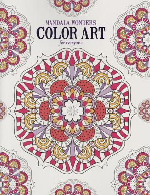 Mandala Wonders Color Art for Everyone - Leisure Arts (Compiled by)