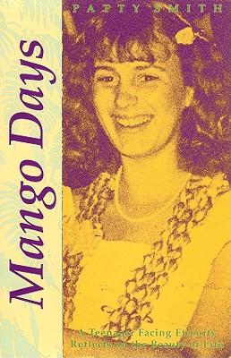 Mango Days - Smith, Patty, and Smith, Kit (Designer)