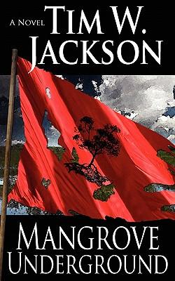 Mangrove Underground - Jackson, Tim W