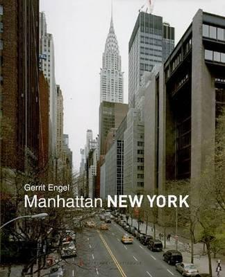 Manhattan New York - Engel, Gerrit, and Mejias, Jordan (Contributions by), and Riley, Terence (Contributions by)