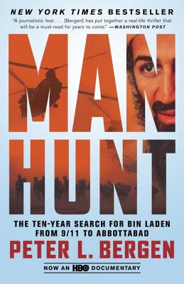 Manhunt: The Ten-Year Search for Bin Laden--From 9/11 to Abbottabad - Bergen, Peter L