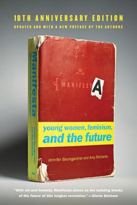 Manifesta: Young Women, Feminism, and the Future - Baumgardner, Jennifer