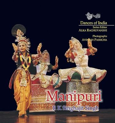 Manipuri - Singh, R K Singhajit, and Pasricha, Avinash (Photographer)