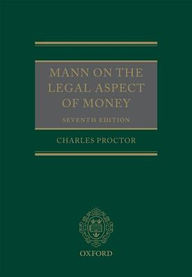 Mann on the Legal Aspect of Money - Proctor, Charles