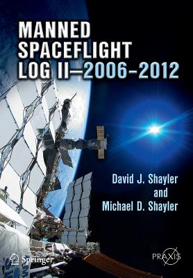 Manned Spaceflight Log II 2006 2012 - Shayler, David