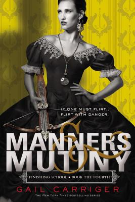 Manners & Mutiny - Carriger, Gail