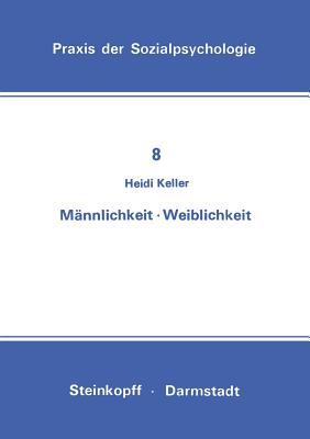 Mannlichkeit Weiblichkeit - Keller, H