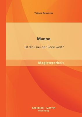Manno: Ist Die Frau Der Rede Wert? - Bansemer, Tatjana