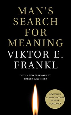 Man's Search for Meaning - Frankl, Viktor E, and Kushner, Harold S, Rabbi (Foreword by), and Winslade, William J, Professor (Afterword by)