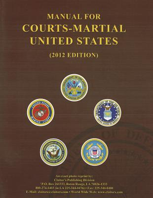 Manual for Courts-Martial United States - Claitor's Law and Publishing Division (Creator)